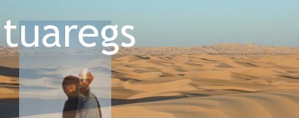 TUAREGS - Homepage about the tuaregs Page personnelle sur les touaregs